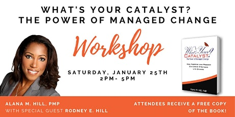 What's Your Catalyst? The Power of Managed Change Workshop tickets