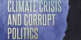 1/28 Chapter meeting (free): The Climate Crisis & Corrupt Politics
