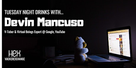 THE HACKER EXCHANGE // Tuesday night drinks with Devin Mancuso tickets