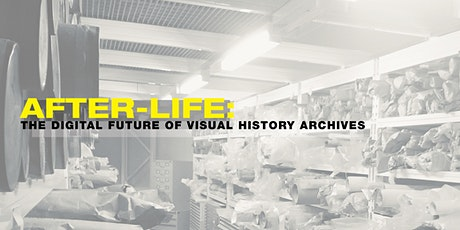 After-Life: the digital future of visual history archives tickets
