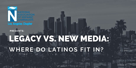 """NAHJ Los Angeles Presents: """"Legacy vs. New Media: Where do Latinos fit in?"""" tickets"""