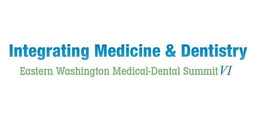 Eastern Washington Medical-Dental Summit VII