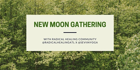 Radical Healing's First New Moon Gathering tickets