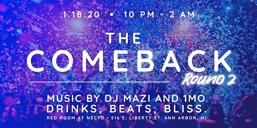 The Comeback Round 2: Good Vibes. Good Music. Good People.