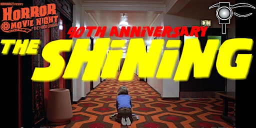 HorrorBuzz Presents: Horror Movie Night - THE SHINING