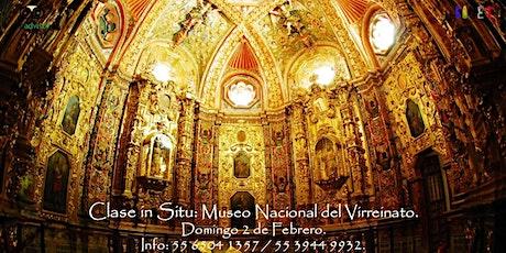 Clase in Situ: Museo Nacional del Virreinato. boletos