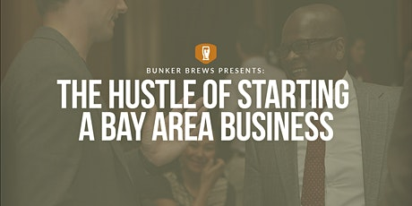 Bunker Labs Bay Area: The Hustle of Starting a Bay Area Business tickets