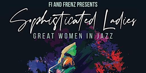 Sophisticated Ladies, Great Women In Jazz. @fringemountgambier