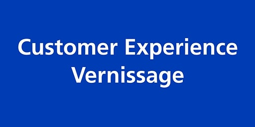 Customer Experience Vernissage