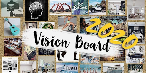 Create & Live Your Dreams 2020 – Vision Board Workshop