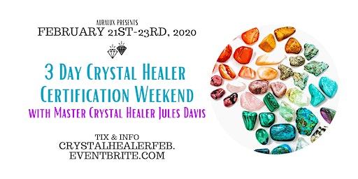 Crystal Healer Certification Weekend