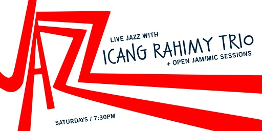 Live Jazz Ican gRahimy Trio + open jam/mic session