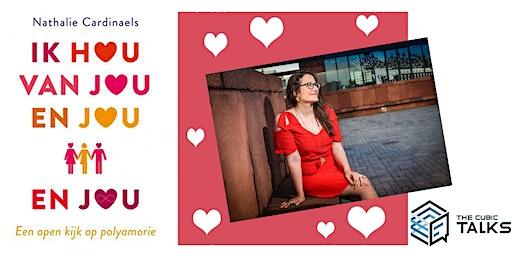 The Cubic Talks: Ik hou van jou en jou en jou...