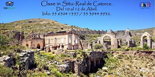 Clase in Situ: Real de Catorce.