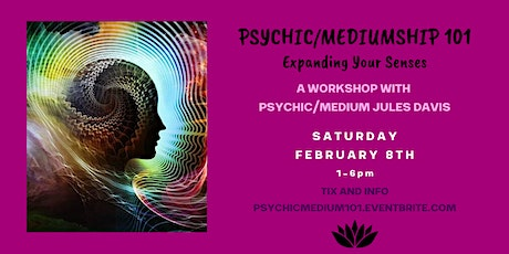 Psychic and Mediumship 101 - Expanding Your Senses tickets