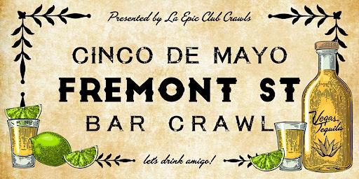The Official Cinco de Mayo Fremont Street Bar Crawl