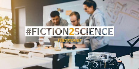 #Fiction2Science 2020 - Hackathons & Engineering Challenges Tickets