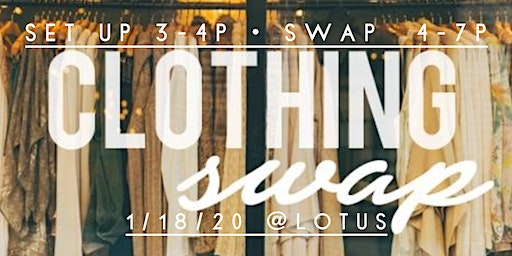 CLOTHING SWAP @ LOTUS