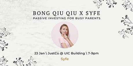 Bong Qiu Qiu x Syfe: Passive Investing for Busy Parents tickets