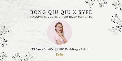Bong Qiu Qiu x Syfe: Passive Investing for Busy Parents