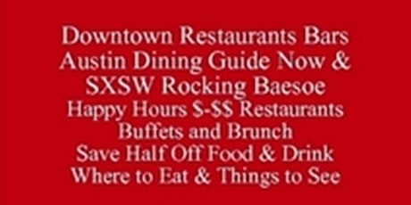 Save Half-Off Food & Drink, Downtown-Restaurants Austin Dining Guide Where to Eat Now & SXSW & Things to See 512 821-2699  Eventbrite Harold Almon tickets