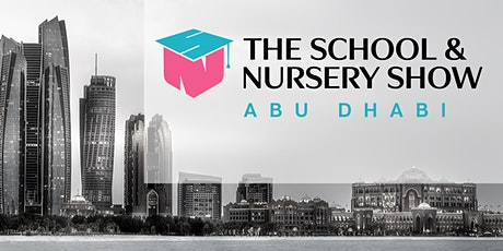 The Abu Dhabi School & Nursery Show | 11am to 5pm on March 20th & 21st tickets
