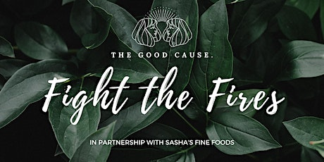 Fight the Fires by THE GOOD CAUSE tickets