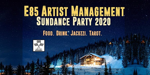E85 Artist Management Private Sundance 2020 Condo Party