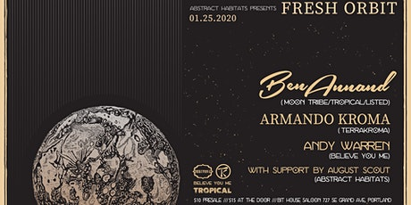 ⫷ FRESH ORBIT ⫸ feat. Ben Annand, Armando Kroma, & Andy Warren tickets