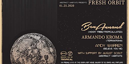 ⫷ FRESH ORBIT ⫸ feat. Ben Annand, Armando Kroma, & Andy Warren