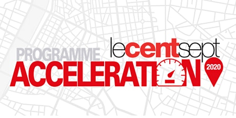 Le Centsept - Programme Accélération 2020 - Réunion d'information billets