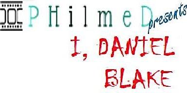 PHilmeD presents 'I, Daniel Blake'