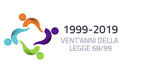 I VENT'ANNI DELLA L.68/99