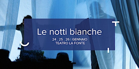 Le notti bianche tickets