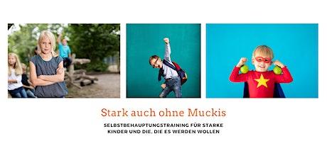 Stark auch ohne Muckis 8 Wochen Kurs für Kinder von 6 bis 10 Jahren Tickets