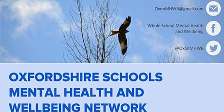 Oxfordshire Schools MHWB network Meeting tickets