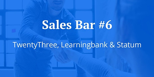 Sales Bar #6 | Twentythree, Learningbank & Statum | Talks, Beers & Pizzas