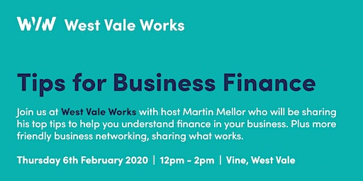 West Vale Works - Tips for Business Finance