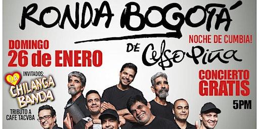 La Ronda Bogota de Celso Piña / FREE / GRATIS / All Ages