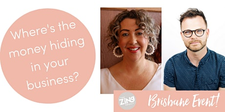 Find the money hiding in your business - Brisbane tickets