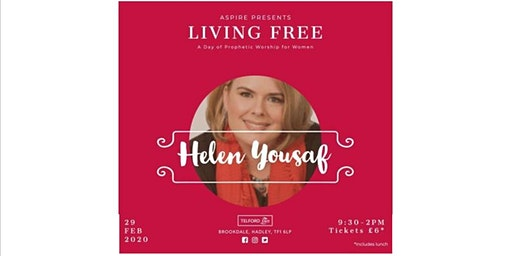 Living Free - A Day of Prophetic Worship for Women with Helen Yousaf