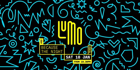 Lumo Club #52: Because The Night tickets