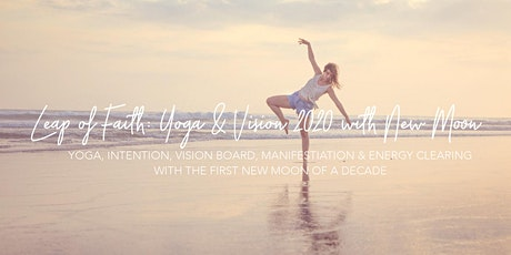 Leap of Faith: Yoga & Vision 2020 Workshop with the New Moon ☽ Tickets