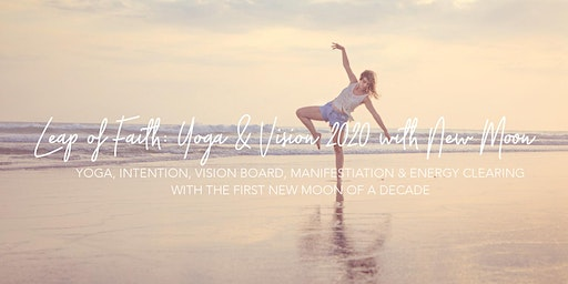 Leap of Faith: Yoga & Vision 2020 Workshop with the New Moon ☽