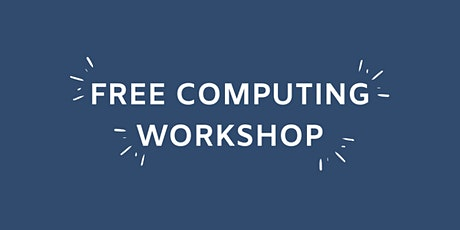 FREE COMPUTING WORKSHOP tickets