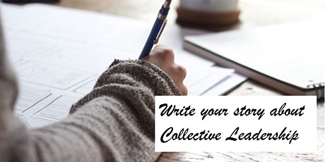 Telling our 'Collective Leadership' Stories: A Practical (Writing) Workshop tickets