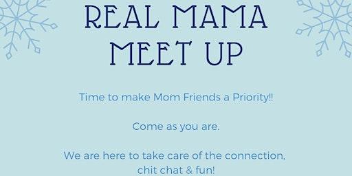Real Mama Meet up
