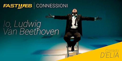 "Fastweb ""Connessioni"" - Io, Ludwig Van Beethoven"