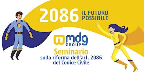 Seminario sulla riforma dell'art. 2086 del Codice Civile: l'assetto organizzativo e i suoi adempimenti. biglietti