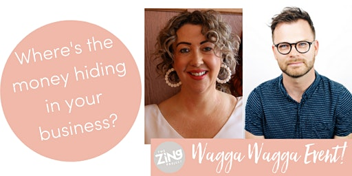 Find the money hiding in your business - Wagga Wagga